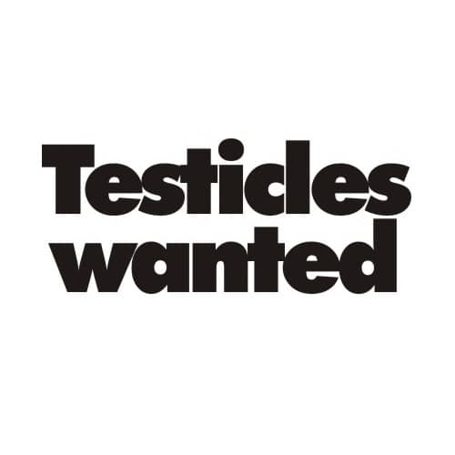 testicles wanted